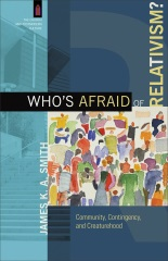 Who's Afraid of Relativism?