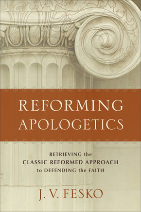Reforming Apologetics